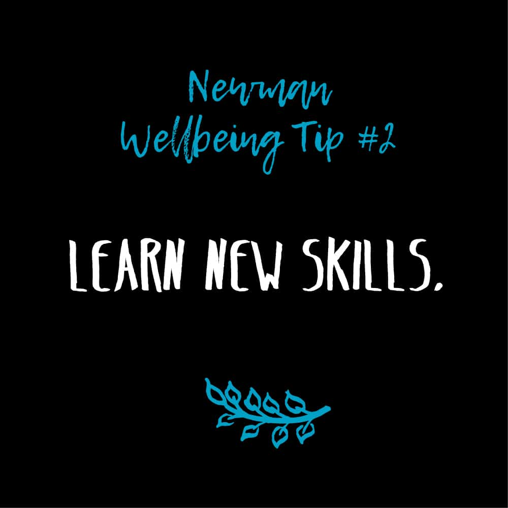 Wellbeing Tip # 2 – Learn New Skills
