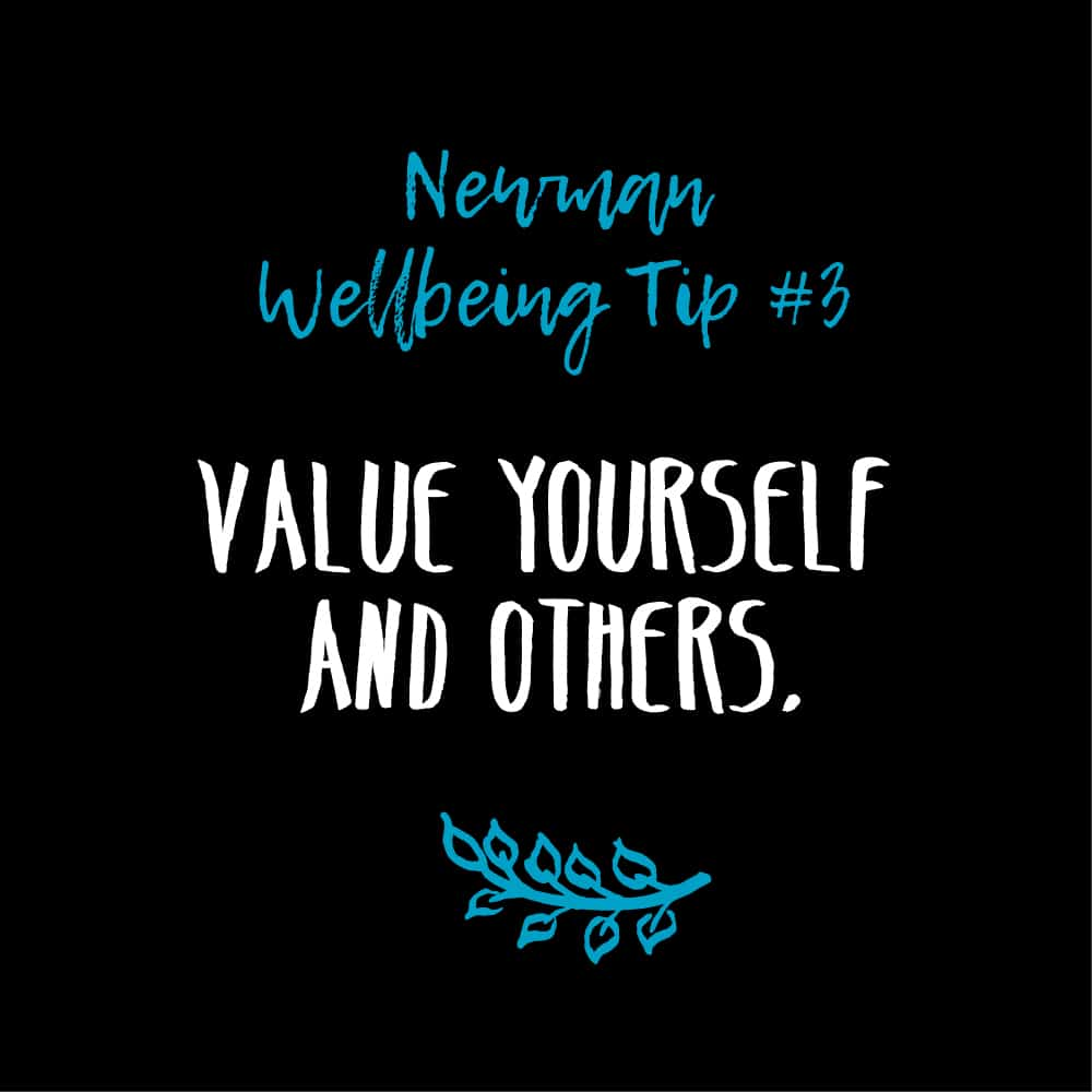 Wellbeing Tip #3 – Value Yourself & Others