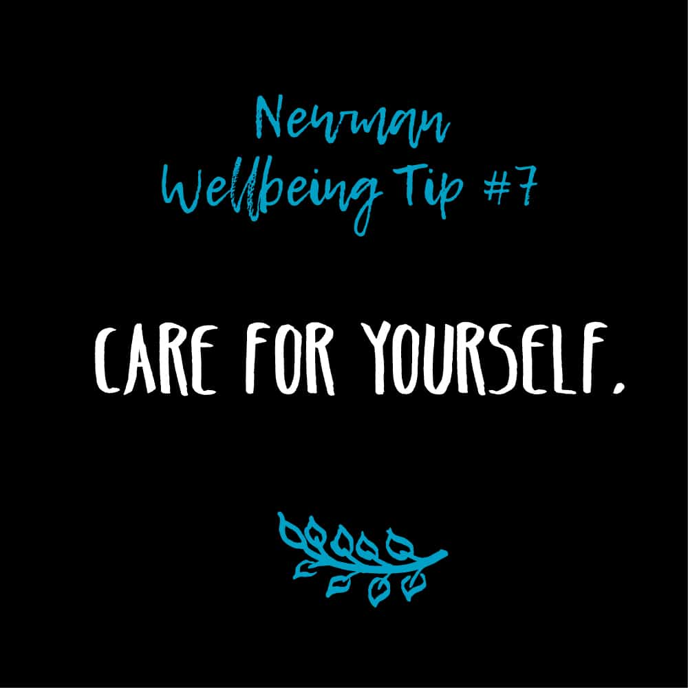 Wellbeing Tip #7 – Care for Yourself.